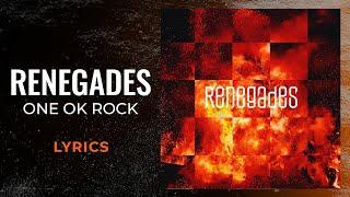 ONE OK ROCK - Renegades (LYRICS)