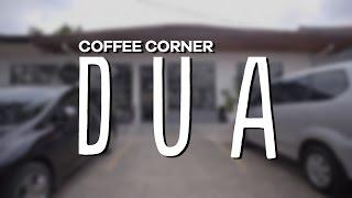 Coffee Corner - Dua 2.0 Coffee Shop
