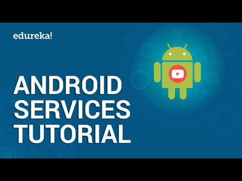 Android Services Tutorial |  Background Tasks and Services | Android Development Training | Edureka