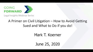 A Primer on Civil Litigation - How to Avoid Getting Sued and What to do if you do!