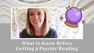 What To Know Before You Get a Reading
