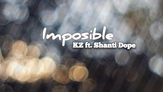 KZ x Shanti Dope // Imposible Lyrics