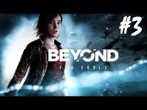 Beyond: Two Souls - Part 3