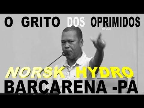 HYDRO ALUNORTE - O GRITO DOS OPRIMIDOS DE BARCARENA-PA.
