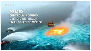 """Pemex controla el incendio del """"ojo de fuego"""" en el Golfo de México"""