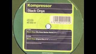 Kompressor - Black Onyx (The Green Martian Remix)