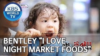 "Bentley ""I love night market foods"" [The Return of Superman/2019.07.21]"