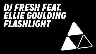 DJ Fresh ft. Ellie Goulding - Flashlight [Official Audio]