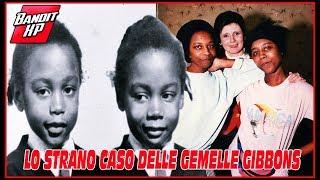 LO STRANO CASO DELLE GEMELLE GIBBONS
