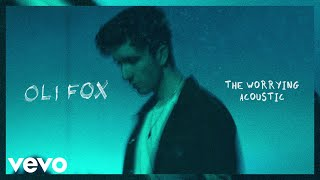 Oli Fox   The Worrying (Acoustic)