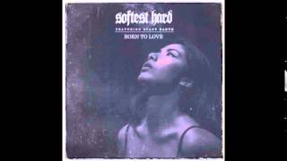 "Softest Hard feat. Stacy Barthe - ""Born To Love"" OFFICIAL VERSION"