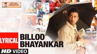 Lyrical : BILLOO BHAYANKAR | Billu | Irfan Khan, Lara Dutta
