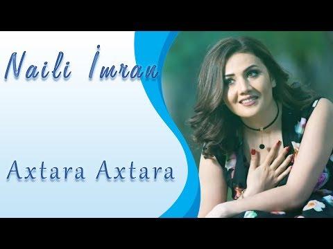 Naili Imran - Axtara axtara 2017 Official Audio