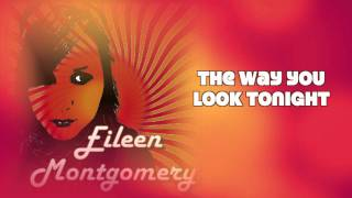 The Way You Look Tonight Cover ~ EileMonty