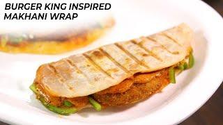 Crispy Veg Makhani Wrap - Burger King Style - CookingShooking