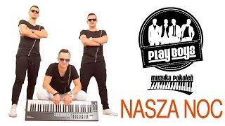Playboys   Nasza Noc  (Oficjalny Teledysk)