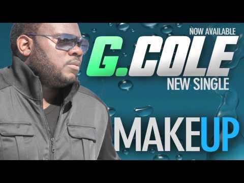 G Cole. Make Up [Liquid Rain Drops Riddim] March 2012 (c)(p)