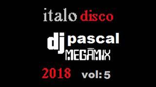 MEGAMIX ITALO DISCO 2018 VOL 5