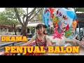 kisah penjual balon yang balonya di curi ! drama anak
