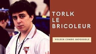Torlk Le Bricoleur : Le Voleur Combo Impossible