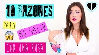 10 RAZONES PARA NO SALIR CON UNA RUSA ★