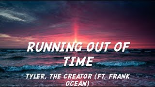 Running Out Of Time  Tyler, The Creator LYRICS