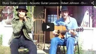 Acoustic Blues Guitar Lessons - Me & the Devil - Robert Johnson - Acoustic Blues Guitar