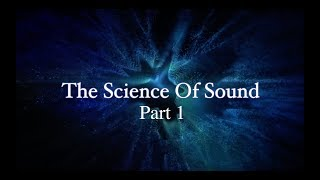 The Science of Sound Part I