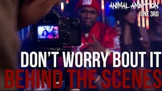 Behind The Scenes: Don't Worry Bout It - 50 Cent