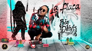 La Flaca Big Deivis (Original Audio)