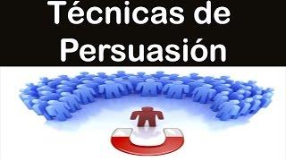 tecnicas de persuacion técnicas de persuasion técnicas de persuasión