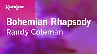 Karaoke Bohemian Rhapsody   Randy Coleman *