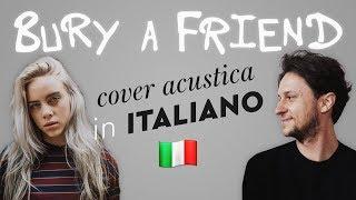 BURY A FRIEND in ITALIANO 🇮🇹 Billie Eilish cover