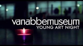 Young Art Night   Van Abbe Museum