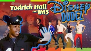 Disney Dudez By Todrick Hall