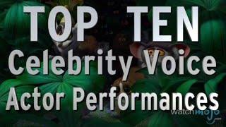 Top 10 Best Celebrity Voice Actor Performances Quickie