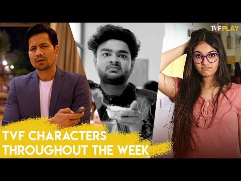 TVF Characters Throughout The Week   Exciting shows and videos on TVFPlay