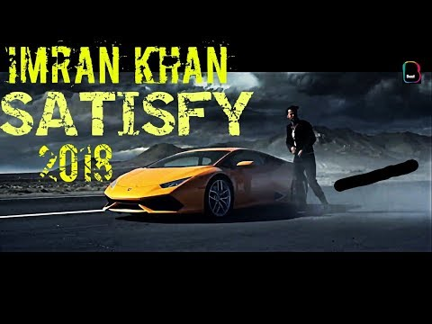 Download Imran Khan | Satisfya | Latest Punjabi Songs | New imrankhanworld HD | 2018 | HD Mp4 3GP Video and MP3