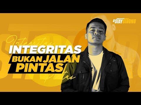 Stay Strong - Integritas Bukan Jalan Pintas (Video Motivasi)