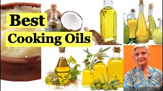 Best oils for Cooking | How to select best Cooking oil for healthy Heart and Brain - All about Oils