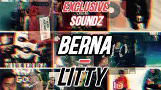 Berna   LITTY  [Music Video]  Exclusive Soundz