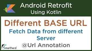 #4.6 Retrieve Data from Different Server: Alternate URL: Retrofit Android Tutorial