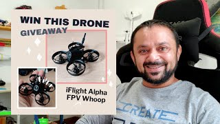 IFlight Alpha A65 FPV Whoop Drone Give away