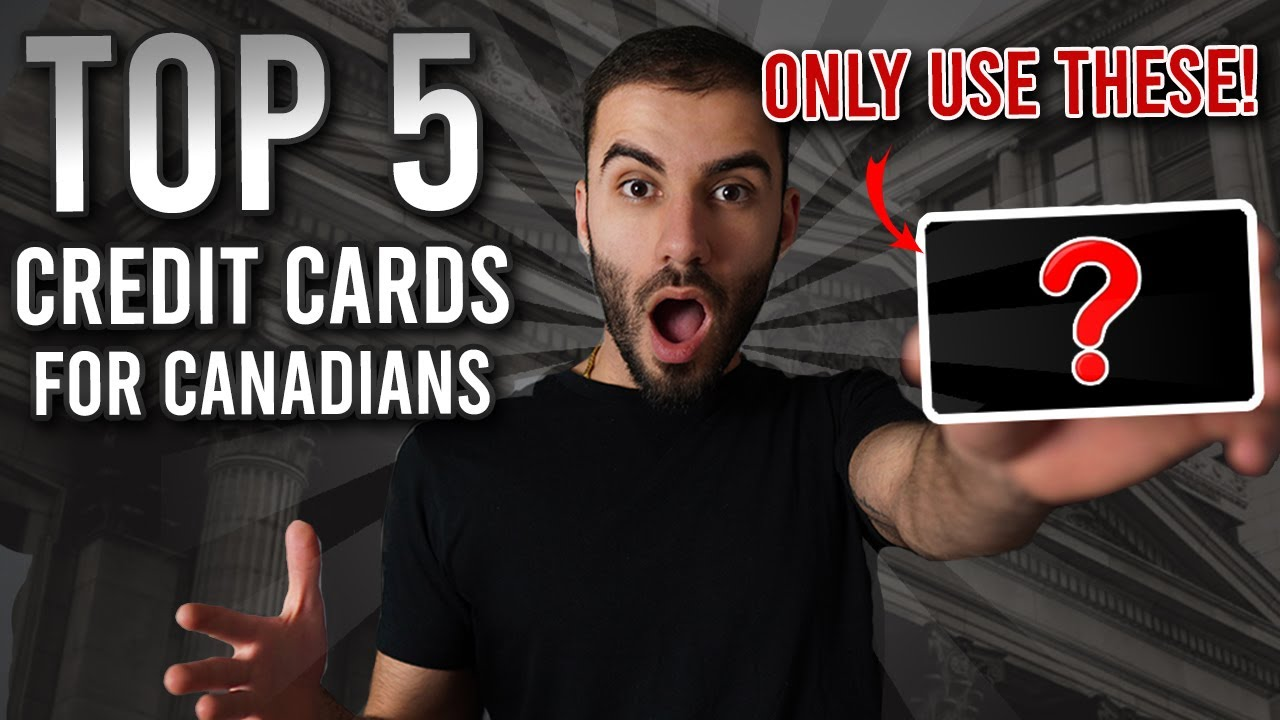 LEADING 5 Must Have CREDIT CARDS In CANADA 2021