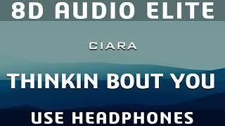 Ciara   Thinkin Bout You (8D Audio Elite)