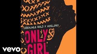 Adekunle Gold   Only Girl (Lyric Video) Ft. Moelogo