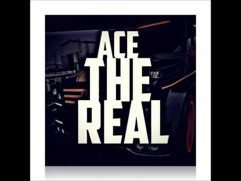 Ace | The Real