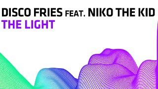 Disco Fries Feat. Niko The Kid   The Light (Radio Edit)