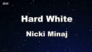 Hard White   Nicki Minaj  Karaoke 【No Guide Melody】 Instrumental