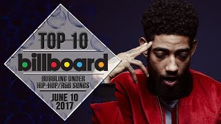 Top 10 • US Bubbling Under Hip-Hop/R&B Songs • June 10, 2017 | Billboard-Charts